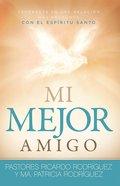 Mejor Amigo, Mi: Sumergete En Una Relacion Mas Profunda Con El Espritu Santo Paperback