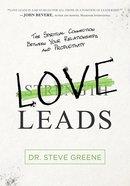Love Leads: Discover the True Essence of Leadership Hardback