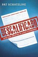 Descalificado: Usted Puede Convertirse En Alguien Extraordinario Paperback