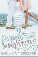 9 Pensamientos Que Pueden Cambiar Su Matrimonio (Nine Thoughts That Can Change Your Marriage) Paperback