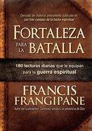 Fortaleza Para La Batalla:180 Lecturas Diarias Que Lo Equipan Para La Guerra Espiritual