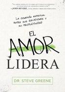 El Amor Lidera (Love Leads) Paperback