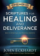Scriptures For Healing and Deliverance: A Topical Guide to Spiritual and Personal Growth (#01 in Topical Scripture Series) Hardback