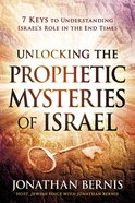 Unlocking the Prophetic Mysteries of Israel Paperback