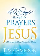 40 Days Through the Prayers of Jesus Hardback