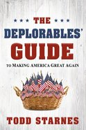 The Deplorables' Guide to Making America Great Again Paperback