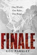 The Finale: One World, One Ruler, One Reign Paperback