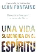 Una Vida Sumergida En El Espritu (The Spirit Contemporary Life) Paperback