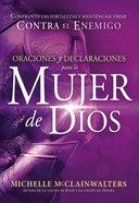 Oraciones Y Declaraciones Para La Mujer De Dios (Prayers And Declarations For The Woman Of God) Paperback