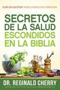 Secretos De La Salud Escondidos En La Biblia (Hidden Bible Health Secrets) Paperback