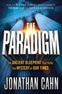 The Paradigm: The Ancient Blueprint That Holds the Mystery of Our Times Hardback