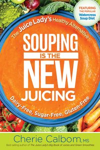 Souping It Up: The Juice Ladys Healthy Alternative