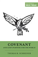 Covenant and God's Purpose For the World (Short Studies In Biblical Theology Series) Paperback