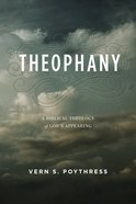 Theophany: A Biblical Theology of God's Appearing
