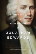 A Reader's Guide to the Major Writings of Jonathan Edwards Paperback
