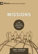 Missions - How the Local Church Goes Global (9marks Series) Hardback