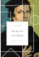 Martin Luther: A Spiritual Biography Hardback