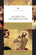 Suffering and the Goodness of God (Theology In Community Series)