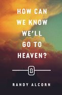 How Can We Know We'll Go to Heaven? (ESV) (Pack Of 25) Booklet
