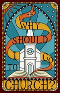Why Should I Go to Church? ESV (Pack Of 25) Booklet