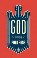 God, Our Mighty Fortress ESV (Pack Of 25) Booklet