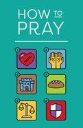 How to Pray ESV (Pack Of 25) Booklet