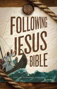 ESV Following Jesus Bible (Black Letter Edition)
