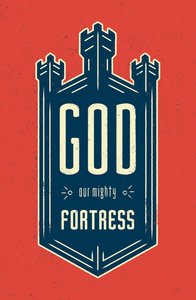 God, Our Mighty Fortress ESV (Pack Of 25)