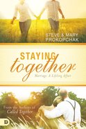 Staying Together: Marriage: A Life Long Affair Paperback