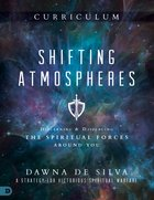 Shifting Atmospheres: Discerning and Displacing the Spiritual Forces Around You (Curriculum) Pack