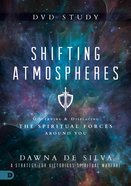 Shifting Atmospheres: Discerning and Displacing the Spiritual Forces Around You (Dvd Study)