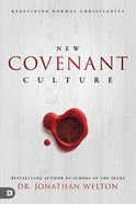 New Covenant Culture: Redefining Normal Christianity Paperback