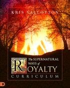 The Supernatural Ways of Royalty (Curriculum)