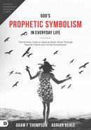 God's Prophetic Symbolism in Everyday Life eBook