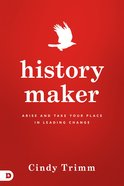 History Maker: Arise and Take Your Place in Leading Change Paperback