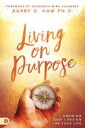 Living on Purpose: Knowing Gods Design For Your Life Paperback