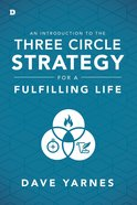 An Introduction to the Three Circle Stratagy For a Fulfilling Life Paperback