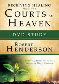 Receiving Healing From the Courts of Heaven: Removing Hindrances That Delay Or Deny Your Healing (Dvd Study)