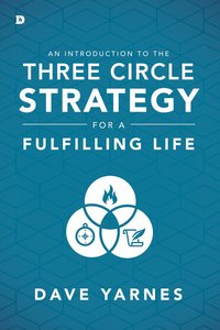 An Introduction to the Three Circle Stratagy For a Fulfilling Life