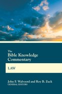 Law: Genesis, Exodus, Leviticus, Numbers, Deuteronomy (Bible Knowledge Commentary Series) Paperback