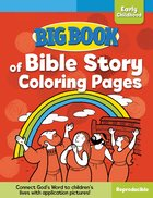Big Book of Bible Story Coloring Pages For Early Childhood (Reproducible)
