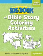 Big Book of Bible Story Coloring Activities For Early Childhood (Reproducible) Paperback