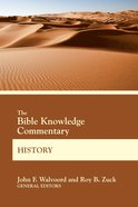 History: Joshua Through Esther (Bible Knowledge Commentary Series) Paperback