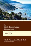 Gospels: Matthew, Mark, Luke, John (Bible Knowledge Commentary Series) Paperback