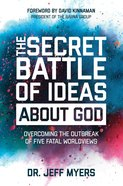 The Secret Battle of Ideas About God Hardback