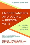 Understanding and Loving a Person With Attention Deficit Disorder Paperback