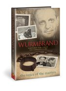 Wurmbrand: Tortured For Christ - the Complete Story
