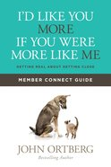 I'd Like You More If You Were More Like Me (Member Connect Guide) Paperback