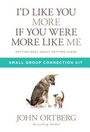 I'd Like You More If You Were More Like Me (Small Group Connection Kit)