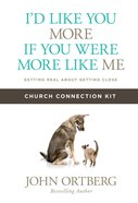 I'd Like You More If You Were More Like Me (Church Connection Kit) Pack